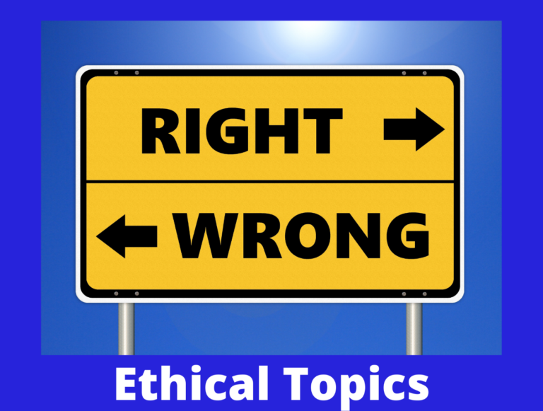 Top 150 Ethical Topics for 2021