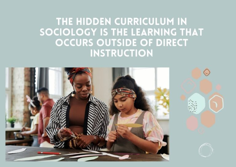 Hidden Curriculum in Sociology- Criticisms, Pros, and Cons