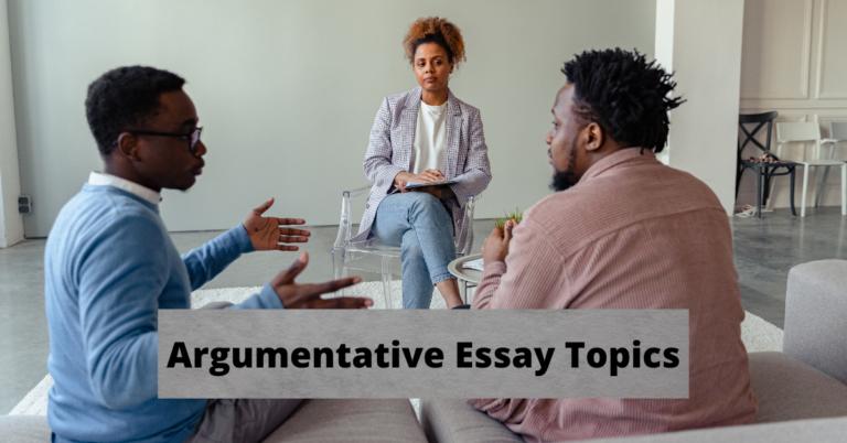 Top 150 Easy Argumentative Essay Topics